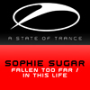 Sophie Sugar - Fallen Too Far / In This Life