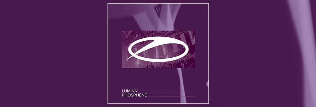 OUT NOW on ASOT: Luminn – Phosphene
