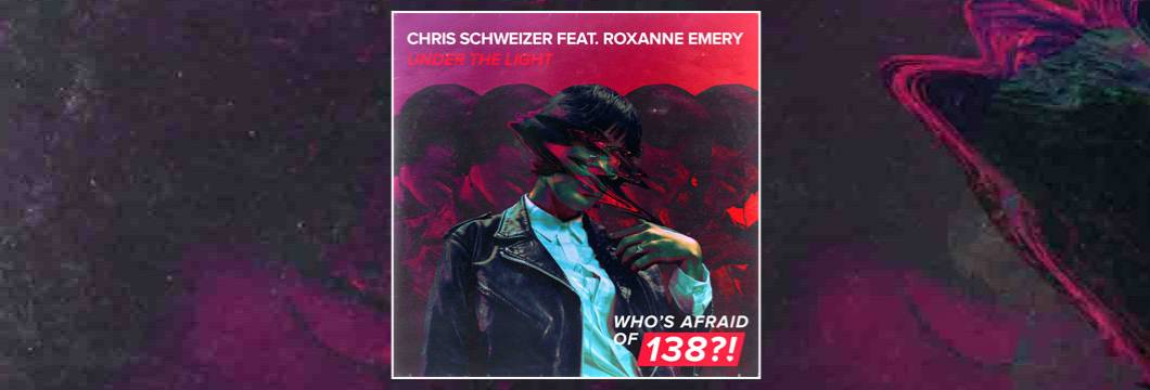 OUT NOW on WAO138?!: Chris Schweizer feat. Roxanne Emery – Under The Light
