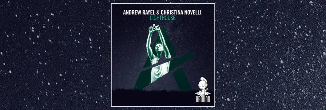 OUT NOW on ARMIN: Andrew Rayel & Christina Novelli – Lighthouse