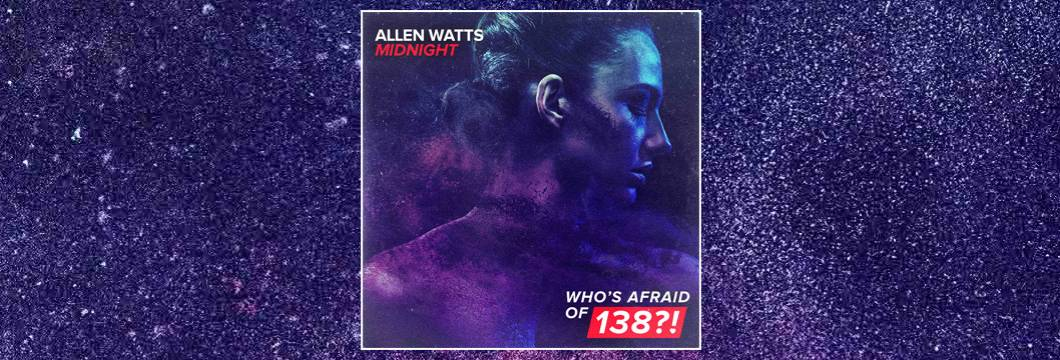 OUT NOW on WAO138?!: Allen Watts – Midnight