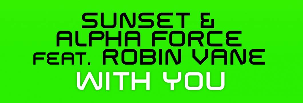 Sunset & Alpha Force feat. Robin Vane – With You