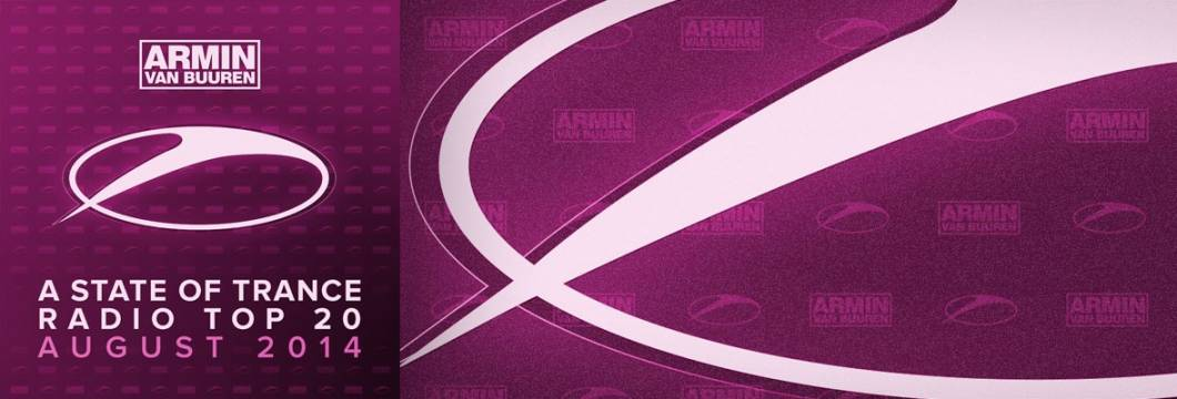 Out Now: A State of Trance Radio Top 20 – August 2014