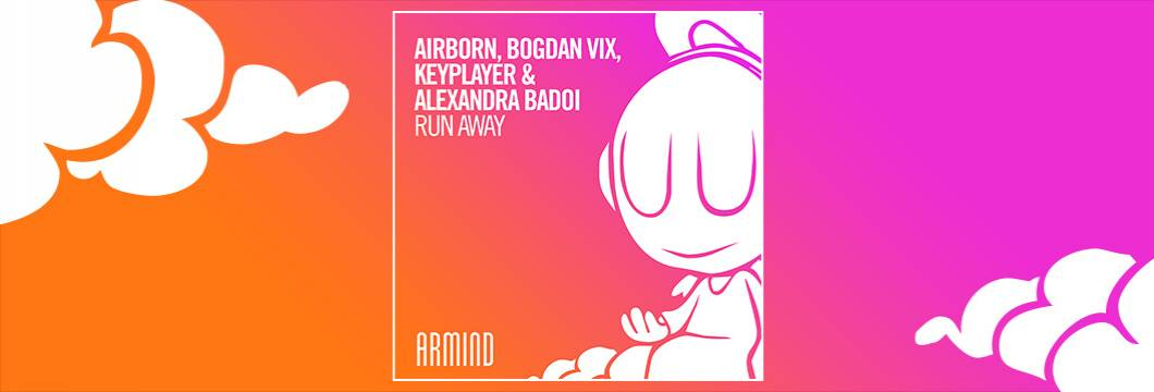 OUT NOW on ARMIND: Airborn, Bogdan Vix, KeyPlayer & Alexandra Badoi – Run Away