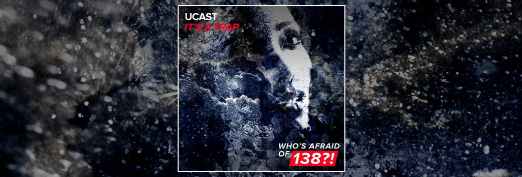 OUT NOW on WAO138?!: UCast – It's A Trap