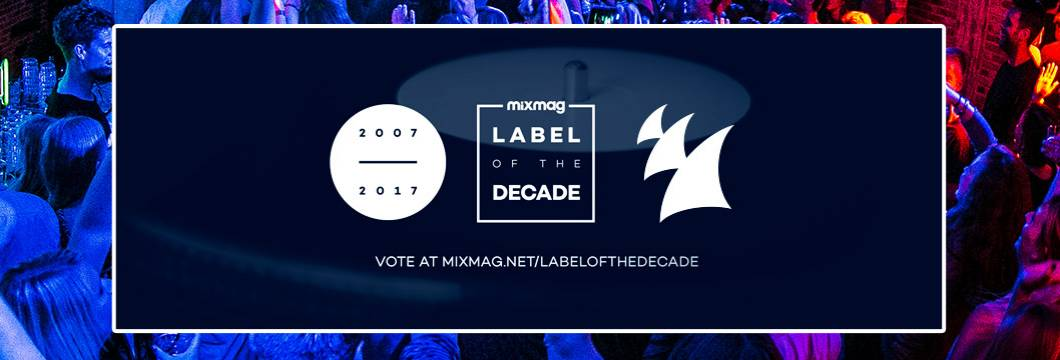Vote for Armada Music in Mixmag's 'Label Of The Decade' poll