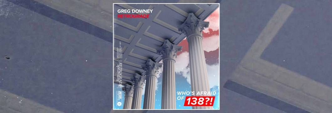 OUT NOW on WAO138?!: Greg Downey – Retrogade