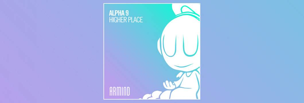OUT NOW on ARMIND: Alpha 9 – Higher Place