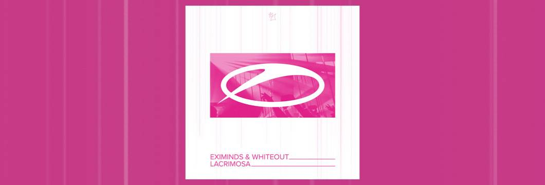 OUT NOW on ASOT: Eximinds & Whitout – Lacrimosa
