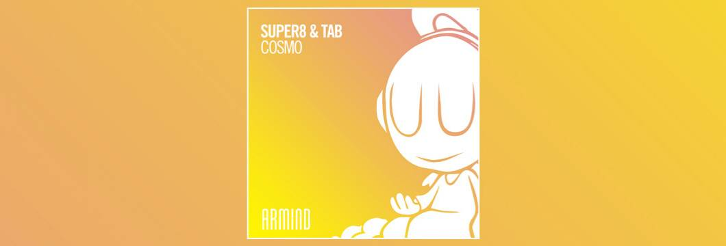 OUT NOW on ARMIND: Super8 & Tab – Cosmo