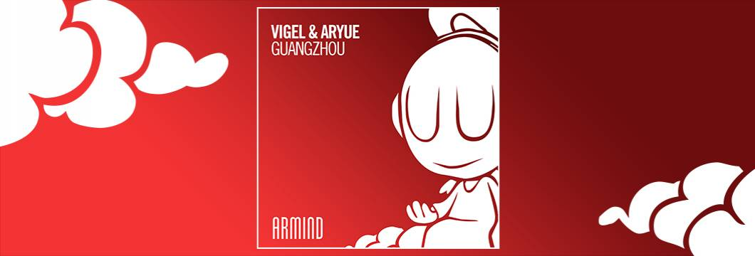 OUT NOW on ARMIND: Vigel & Aryue – Guangzhou