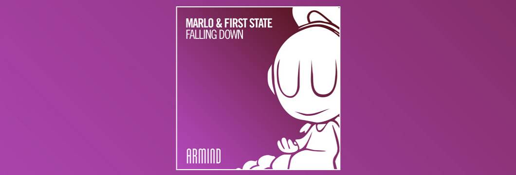 OUT NOW on ASOT: MaRLo & First State – Falling Down