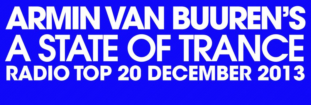 A State Of Trance Radio Top 20 – December 2013