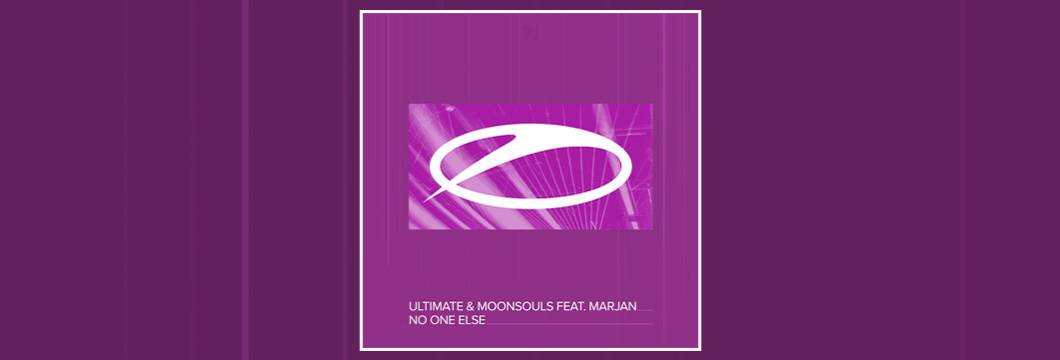 OUT NOW on ASOT: Ultimate & Moonsouls feat. Marjan – No One Else