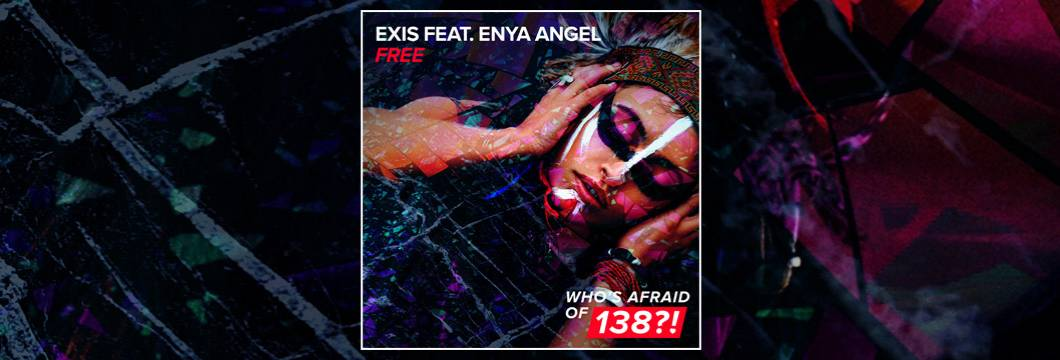 OUT NOW on WAO138?!: Exis feat. Enya Angel – Free