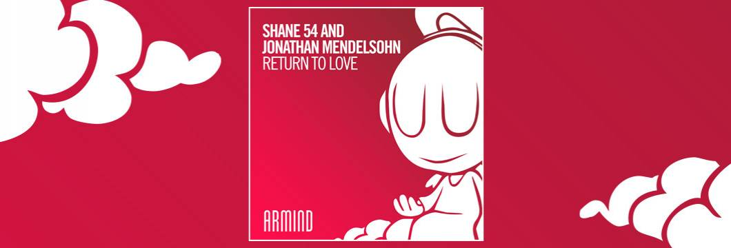 OUT NOW on ARMIND: Shane 54 and Jonathan Mendelsohn – Return to Love