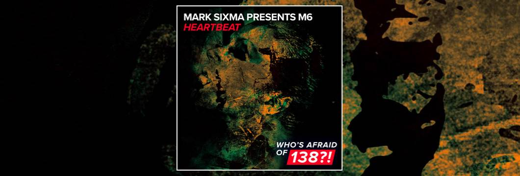 OUT NOW on WAO138?!: Mark Sixma presents M6 – Heartbeat