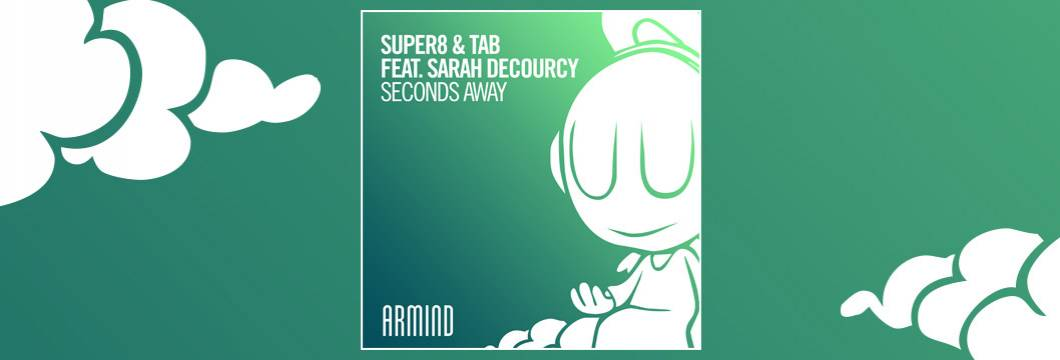 Super8 & Tab release 'Seconds Away'Ft. Sarah deCourcy ahead of 'Reformation: Part1′ album, out next week