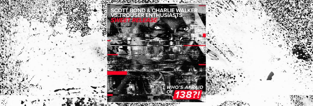 OUT NOW on WAO138?!: Scott Bond & Charlie Walker vs Trouser Enthusiasts – Sweet Release