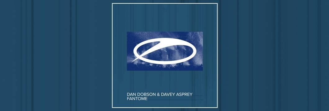OUT NOW: Dan Dobson & Davey Asprey- Fantome