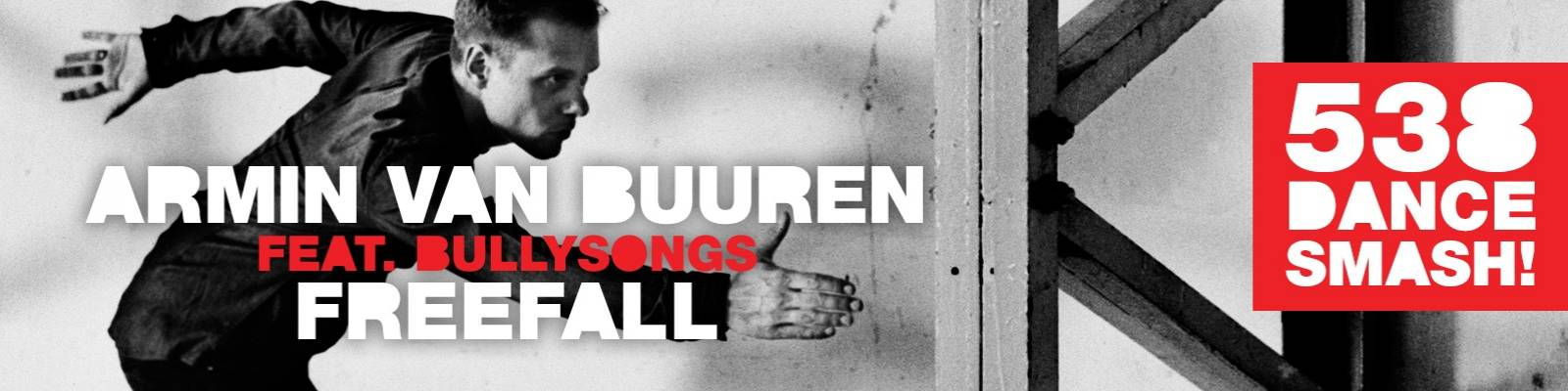 Armin van Buuren feat. BullySongs – 'Freefall' is the new '538 Dance Smash'!