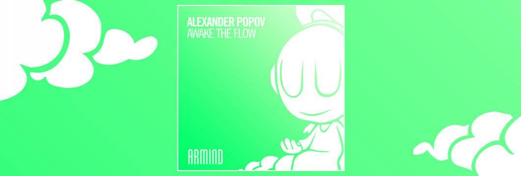 OUT NOW on ARMIND: Alexander Popov – Awake The Flow