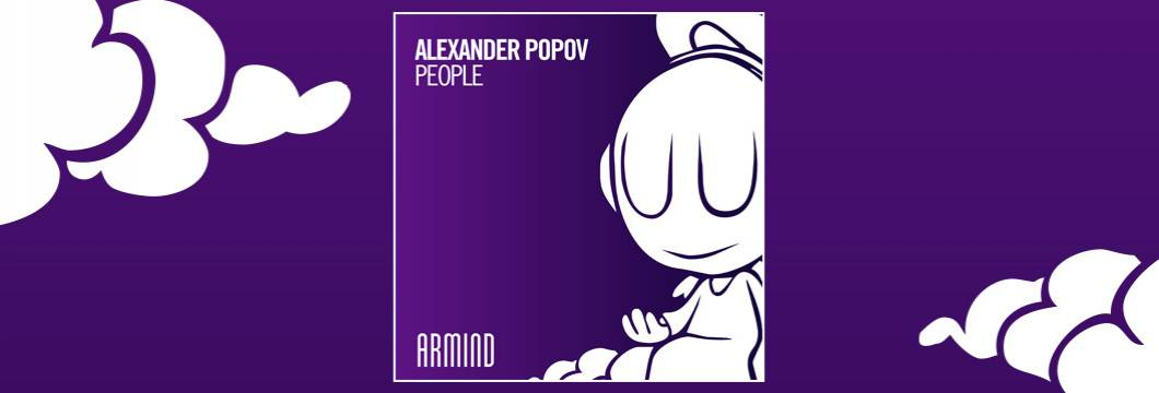 OUT NOW on ARMIND: Alexander Popov – People