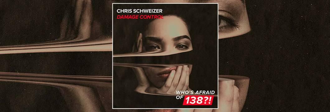 OUT NOW on WAO138?!: Chris Schweizer – Damage Control