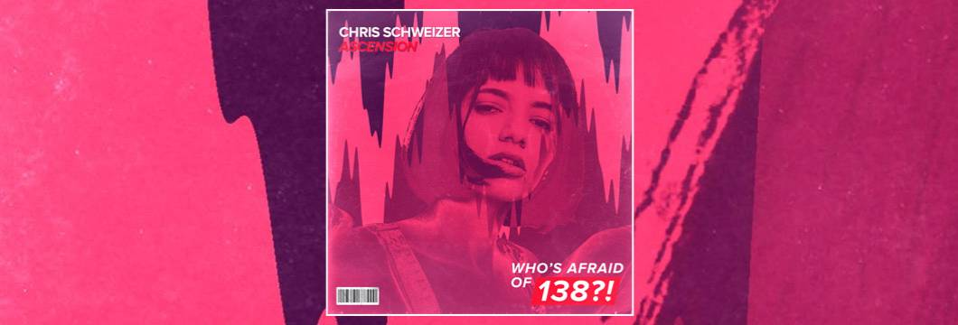 OUT NOW on WAO138?!: Chris Schweizer – Ascension