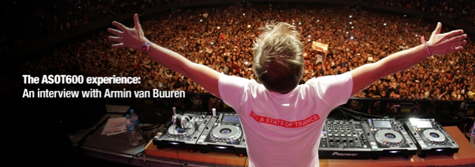 The ASOT600 experience – an interview with Armin van Buuren!