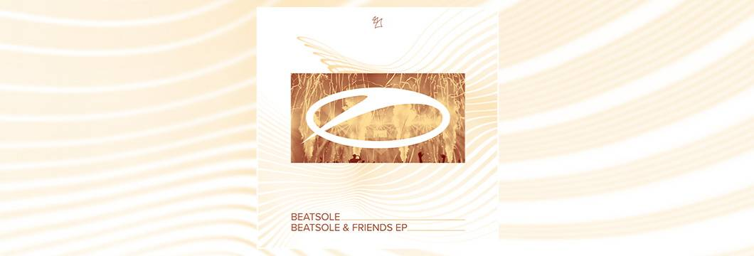 OUT NOW on ASOT: Beatsole – Beatsole & Friends EP