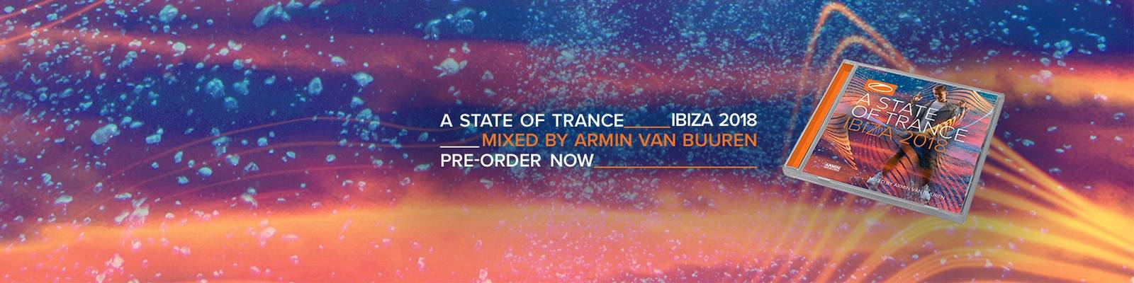 Attention Trance Family! A State Of Trance, Ibiza 2018 is now available for pre-order!