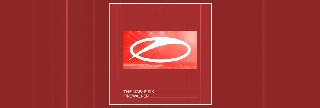 OUT NOW on ASOT: The Noble Six – Firewalker