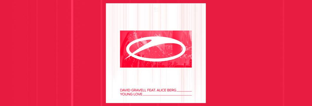 OUT NOW on ASOT: David Gravell feat. Alice Berg – Young Love