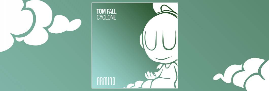 OUT NOW on ARMIND: Tom Fall – Cyclone