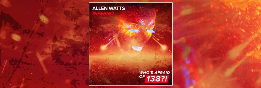 OUT NOW on WAO138?!: Allen Watts – Inferno