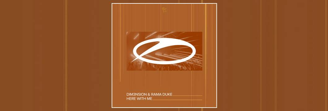 OUT NOW on ASOT: DIM3NSION & Rama Duke – Here With Me