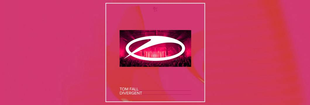 OUT NOW on ASOT: Tom Fall – Divergent
