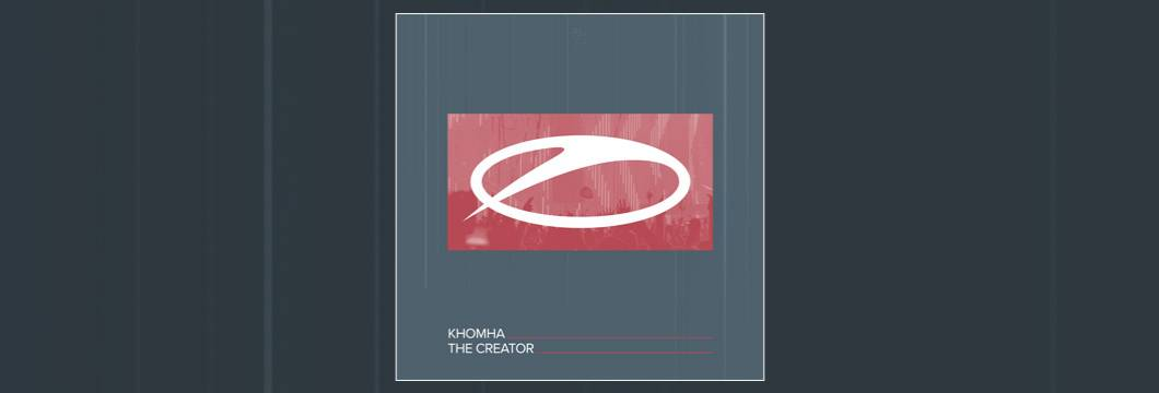 OUT NOW on ASOT: KhoMha – The Creator