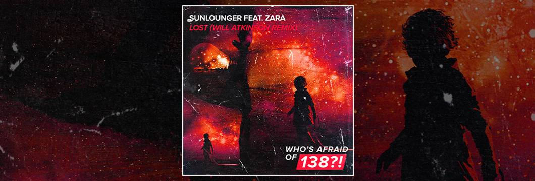 OUT NOW on WAO138?!: Sunlounger feat. Zara – Lost (Will Atkinson Remix)