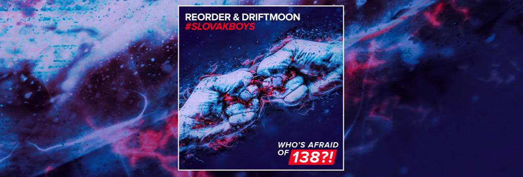 OUT NOW on WAO138?!: ReOrder & Driftmoon – #Slovakboys
