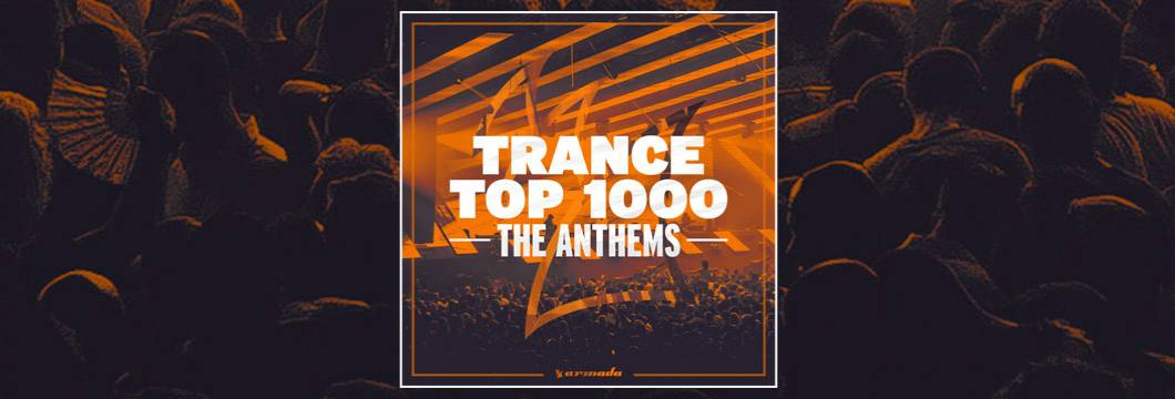 Trance Top 1000 – The Anthems
