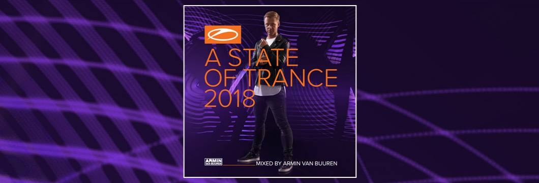 The wait is over! A State Of Trance 2018 (Mixed by Armin van Buuren) is out now!