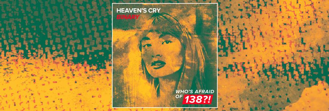 OUT NOW on WAO138?!: Heaven's Cry – Binary