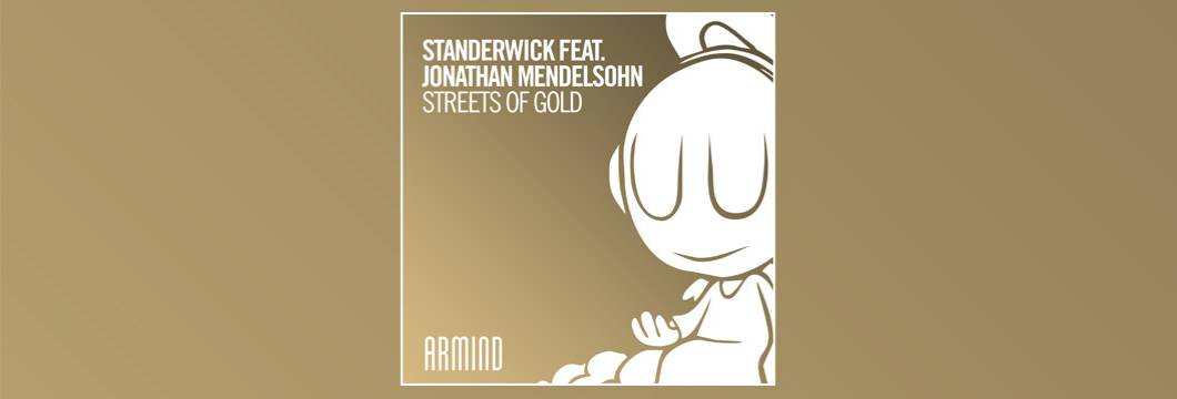 OUT NOW on ARMIND: Standerwick feat. Jonathan Mendelsohn – Streets Of Gold