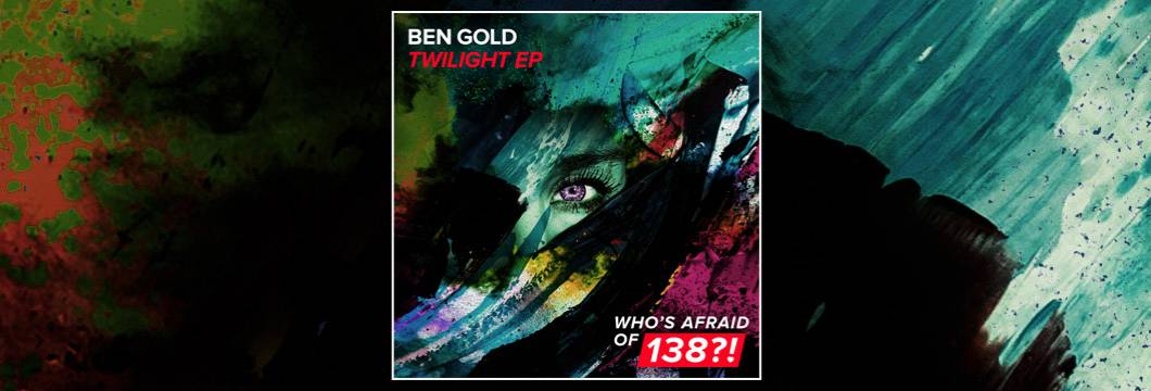 OUT NOW on WAO138?!: Ben Gold – Twilight EP
