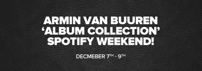 Armin van Buuren album collection weekend on Spotify!