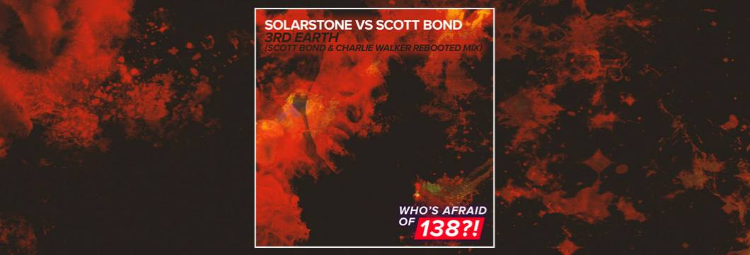 OUT NOW on WAO138?!: Solarstone vs Scott Bond – 3rd Earth (Scott Bond & Charlie Walker REBOOTED Remix)