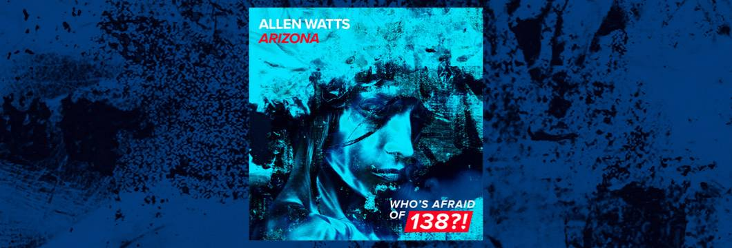 OUT NOW on WAO138?!: Allen Watts – Arizona