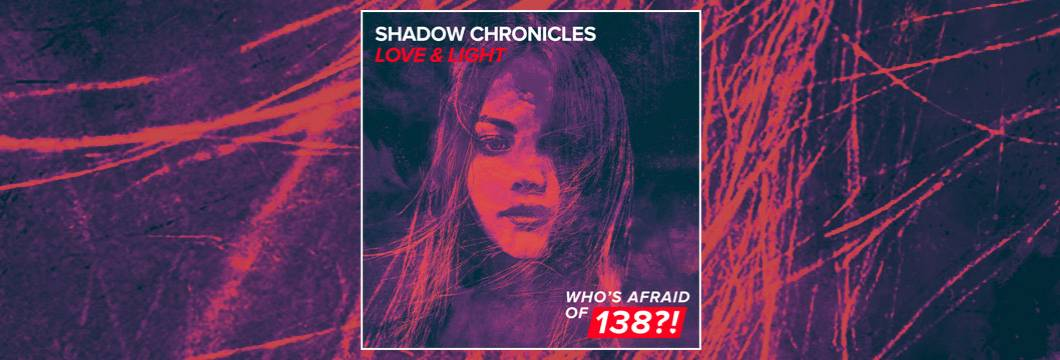OUT NOW on WAO138?!: Shadow Chronicles – Love & Light